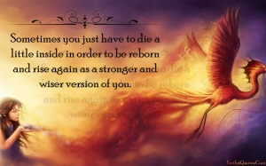 EmilysQuotes.Com-death-reborn-rise-strength-wise-change-inspirational-amazing-great-unknown